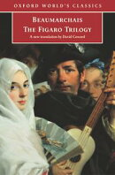 The Figaro Trilogy: The Barber of Seville, The Marriage of Figaro, The Guilty Mother