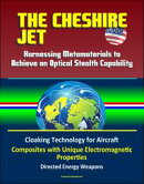 The Cheshire Jet: Harnessing Metamaterials to Achieve an Optical Stealth Capability - Cloaking Technology fo…