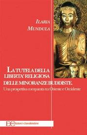 La tutela della libert? religiosa delle minoranze buddiste【電子書籍】[ Ilaria Mundula ]