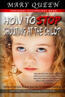 How to Stop Shouting at the Child?