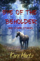 Eye of the Beholder and other stories