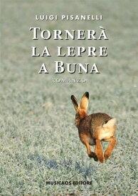 Torner? la lepre a Buna【電子書籍】[ Luigi Pisanelli ]