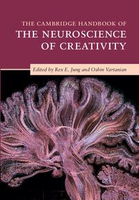 The Cambridge Handbook of the Neuroscience of Creativity【電子書籍】