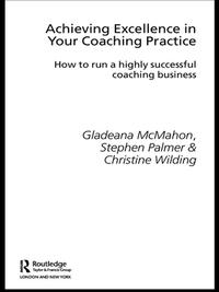 AchievingExcellenceinYourCoachingPracticeHowtoRunaHighlySuccessfulCoachingBusiness