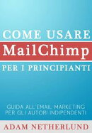 Come usare MailChimp per i principianti: Guida all'email marketing per gli autori indipendenti