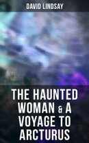 The Haunted Woman & A Voyage to Arcturus