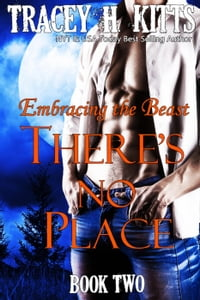 There'sNoPlace:EmbracingtheBeastThere'sNoPlace,#2