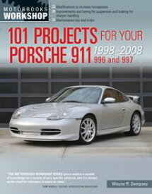101 Projects for Your Porsche 911, 996 and 997 1998-2008【電子書籍】[ Wayne Dempsey . ]