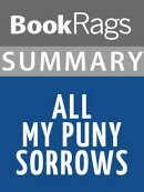 Summary & Study Guide: All My Puny Sorrows