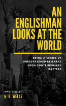 An Englishman Looks at the World (Annotated)