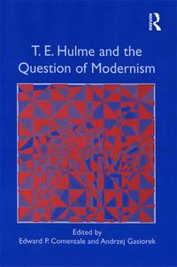 T.E.HulmeandtheQuestionofModernism