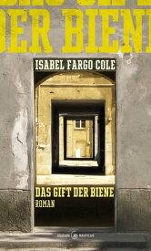 Das Gift der BieneRoman【電子書籍】[ Isabel Fargo Cole ]