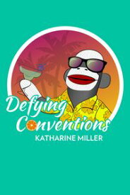 Defying Conventions【電子書籍】[ Katharine Miller ]