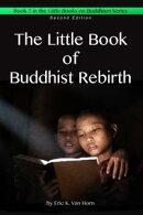 The Little Book of Buddhist Rebirth
