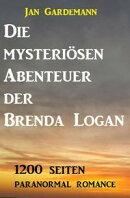 Die mysteriösen Abenteuer der Brenda Logan: 1200 Seiten Paranormal Romance
