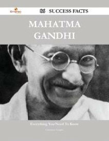 Mahatma Gandhi 86 Success Facts - Everything you need to know about Mahatma Gandhi【電子書籍】[ Christina Vaughn ]
