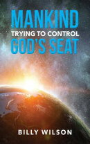 Mankind Trying to Control God's Seat