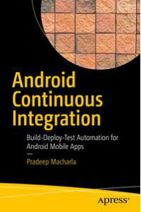 AndroidContinuousIntegrationBuild-Deploy-TestAutomationforAndroidMobileApps