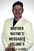 Brother Wayne's Messages Volume II