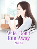Wife, Don't Run Away