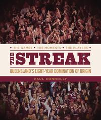 The StreakQueensland's eight-year domination of Origin【電子書籍】[ Paul Connolly ]