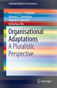 Organisational AdaptationsA Pluralistic Perspective【電子書籍】[ Oluwaseun E. Adegbite ]