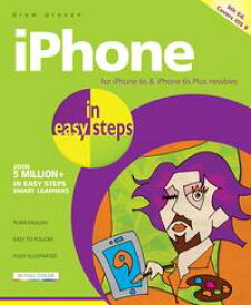 iPhone in easy steps, 6th editionFor iPhone 6s and 6s Plus - covers iOS 9【電子書籍】[ Drew Provan ]