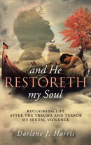 And He Restoreth My Soul