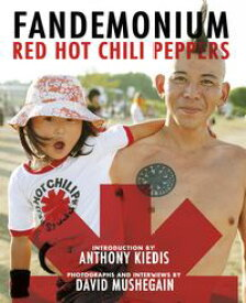 Red Hot Chili Peppers: Fandemonium【電子書籍】[ The Red Hot Chili Peppers ]