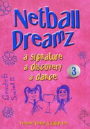 Netball Dreamz - a Signature a Discovery a Dance