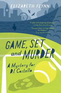 Game, Set and MurderA mystery for DI Costello【電子書籍】[ Elizabeth Flynn ]