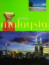 Exciting MalaysiaA Visual Journey【電子書籍】[ S. l. Wong ]