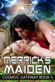 Merrick's Maiden【電子書籍】[ S.E. Smith ]