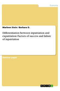 Differentiationbetweeninpatriationandexpatriation:Factorsofsuccessandfailureofinpatriation