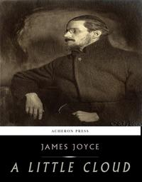 A Little Cloud【電子書籍】[ James Joyce ]