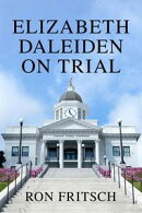 Elizabeth Daleiden on Trial