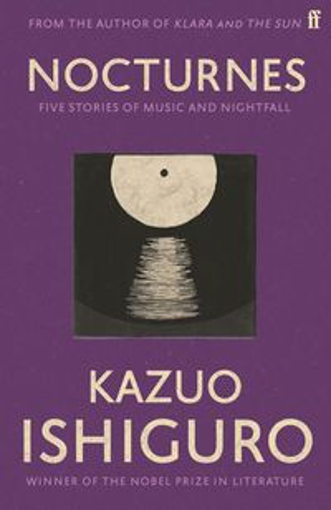 NocturnesFive Stories of Music and Nightfall【電子書籍】[ Kazuo Ishiguro ]