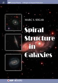 Spiral Structure in Galaxies【電子書籍】[ Marc S Seigar ]