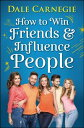 How to Win Friends and Influence People【電子書籍】[ Dale Carnegie ]
