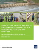Lao People's Democratic Republic: Agriculture, Natural Resources, and Rural Development Sector Assessment, …