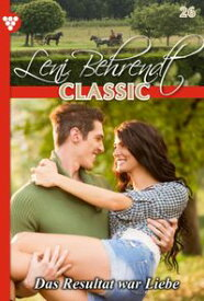 Leni Behrendt Classic 26 ? LiebesromanDas Resultat war Liebe【電子書籍】[ Leni Behrendt ]