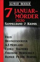 Sammelband 7 Krimis: 7 Januar-Mörder 2020