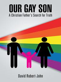 OurGaySonAChristianFather'sSearchforTruth