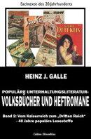 Populäre Unterhaltungsliteratur - Volksbücher und Heftromane Band 2 Vom Kaiserreich zum Dritten Reich - 40…