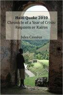 Haiti Quake 2010 Chronicle of a Year of Crisis: Requiem or Kairos