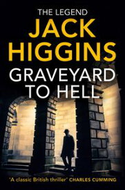 Graveyard to Hell (The Nick Miller Trilogy)【電子書籍】[ Jack Higgins ]
