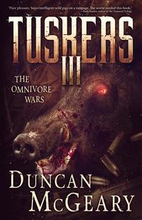 Tuskers III: The Omnivore Wars【電子書籍】[ Duncan McGeary ]