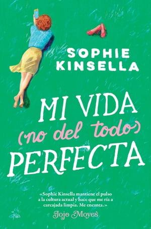 Mi vida (no del todo) perfecta【電子書籍】[ Sophie Kinsella ]