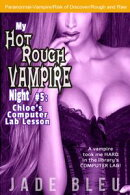 My Hot Rough Vampire Night 5: Chloe's Computer Lab Lesson