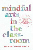 Mindful Arts in the Classroom
